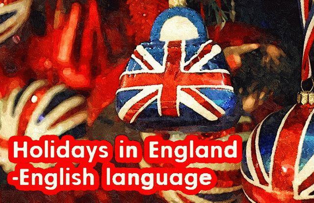 Праздники в Англии на английском языке